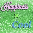 Happiness×Cool
